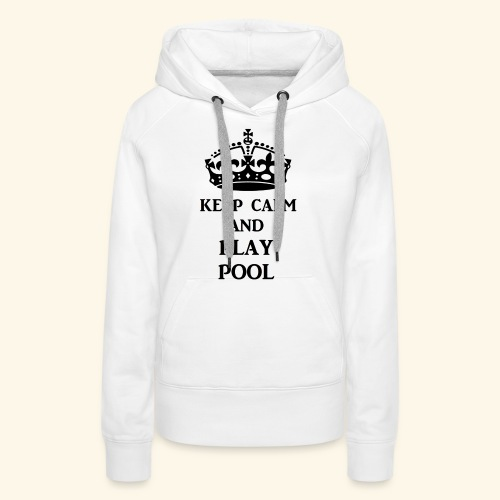 keep calm play pool blk - Women's Premium Hoodie