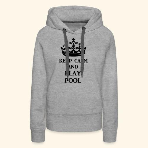 keep calm play pool blk - Women's Premium Hoodie