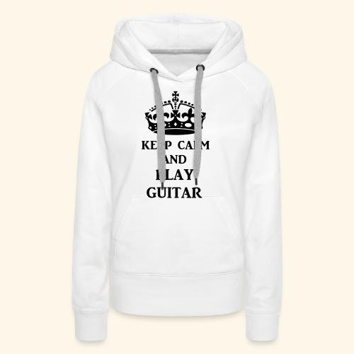 keep calm play guitar blk - Women's Premium Hoodie