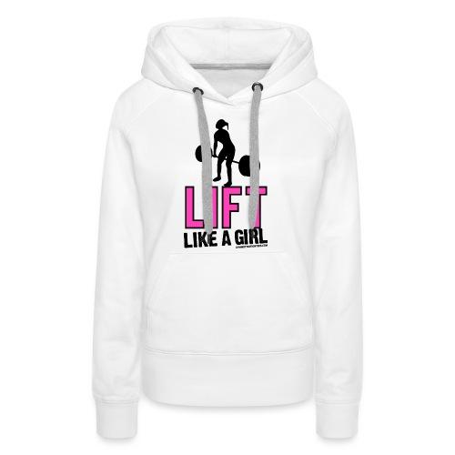 LIFT LIKE A GIRL - Women's Premium Hoodie