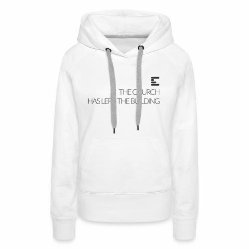The Church has left (Black Text   White Product) - Women's Premium Hoodie