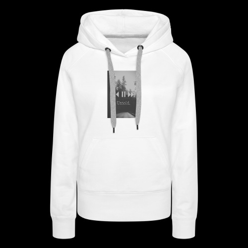 Untold. T-shirt - Women's Premium Hoodie