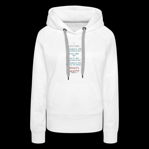 Survived... Whats Next? - Women's Premium Hoodie