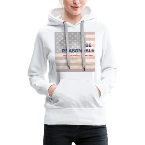 VERY REASONABLE LOGO! - Women's Premium Hoodie