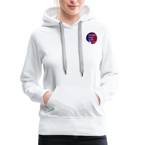 Create Your Life Sticker - Women's Premium Hoodie