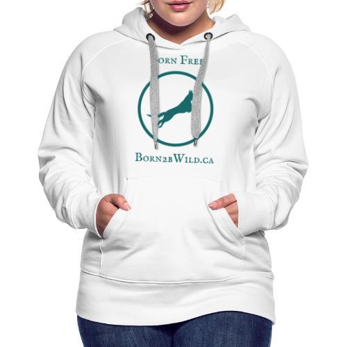 Born 2B Wild Full Logo - Women's Premium Hoodie