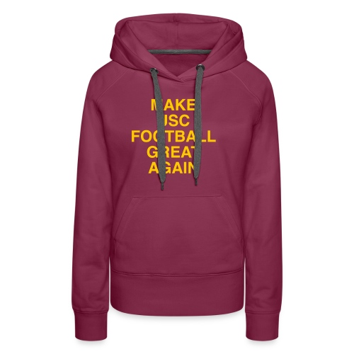 Make USC Football Great Again - Women's Premium Hoodie