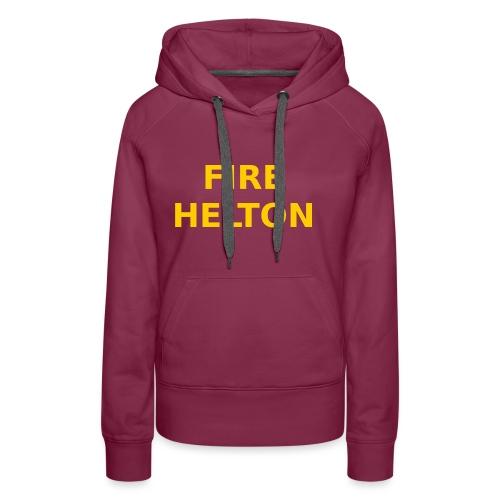 Fire Helton Shirt - Women's Premium Hoodie