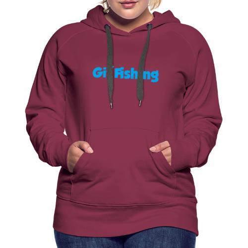 Git Fishing - Women's Premium Hoodie