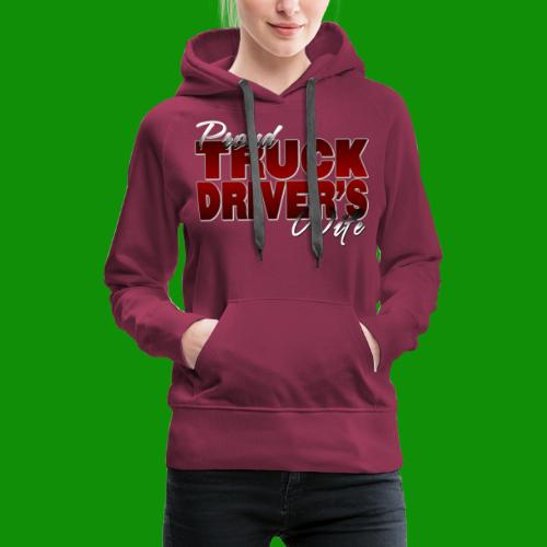 Proud Truck Driver's Wife - Women's Premium Hoodie