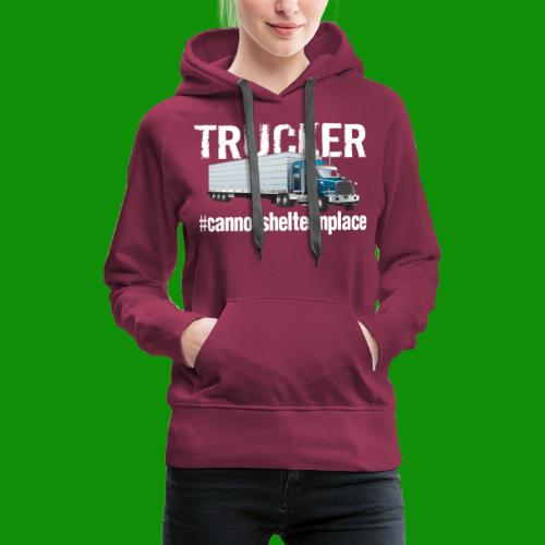 Cannot Shelter In Place - Women's Premium Hoodie