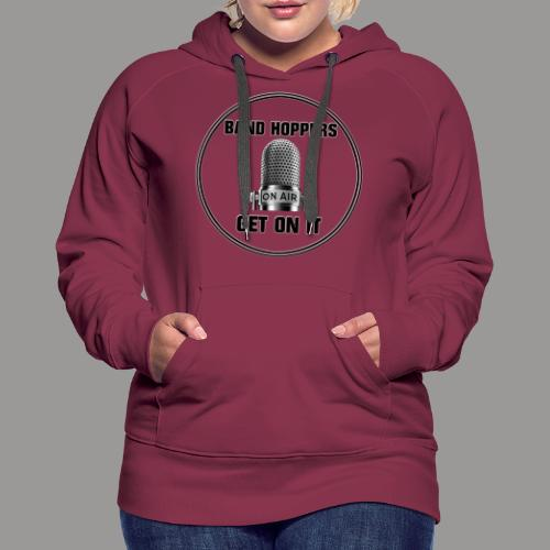 GET ON IT BH - Women's Premium Hoodie