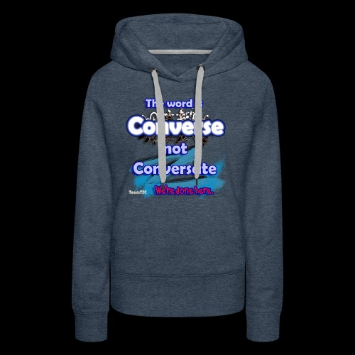 Converse not Conversate - Women's Premium Hoodie