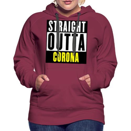 Straight Outta Corona - Women's Premium Hoodie