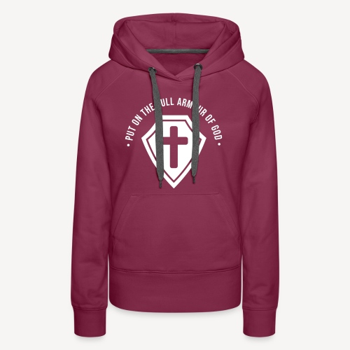 PUT ON THE FULL ARMOUR OF GOD - Women's Premium Hoodie