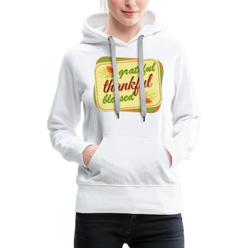 grateful thankful blessed - Women's Premium Hoodie