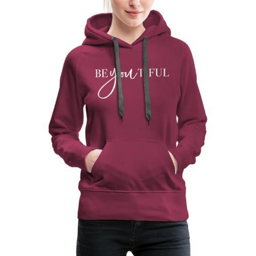 Be-You-Tiful - Women's Premium Hoodie