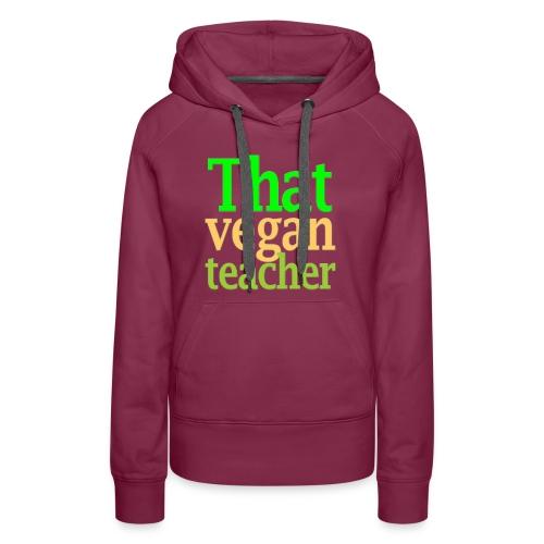 That Vegan Teacher Health - Women's Premium Hoodie