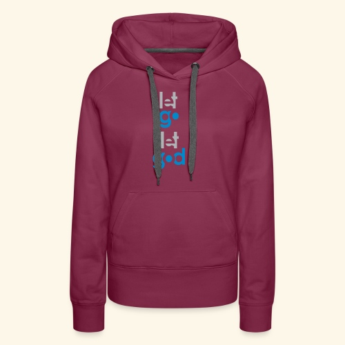 LET GO LET GOD GREY/BLUE #7 - Women's Premium Hoodie