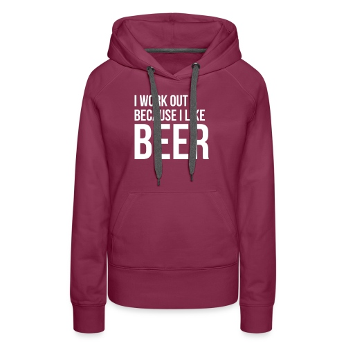 I work out because i like beer gym humor - Women's Premium Hoodie