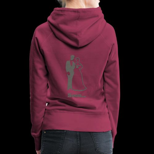 Soon to be Married T-Shirt for Engaged Couples - Women's Premium Hoodie