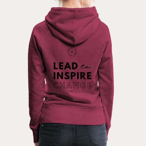 Lead. Inspire. Change. - Women's Premium Hoodie