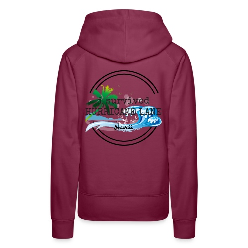 i survived HURRICANE LANE - Women's Premium Hoodie