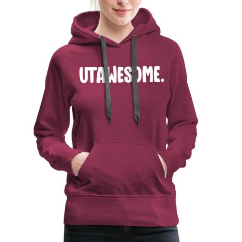 UTAWESOME Logo - Women's Premium Hoodie