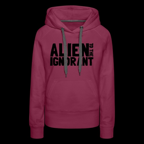 Alien to the Ignorant Logo - Women's Premium Hoodie