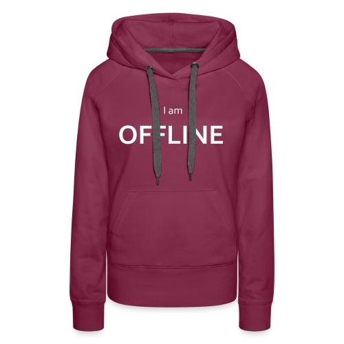 I am offline T-Shirt - Women's Premium Hoodie
