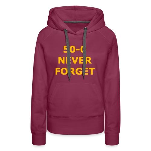 50 - 0 Never Forget Shirt - Women's Premium Hoodie