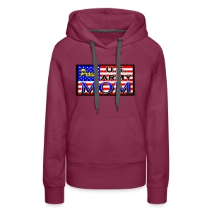 Proud Army mom - Women's Premium Hoodie