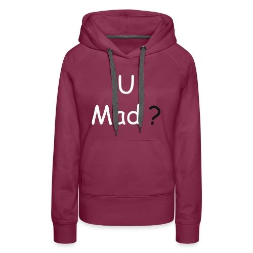 U Mad? - Women's Premium Hoodie