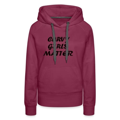CURVY GIRLS MATTER - Women's Premium Hoodie