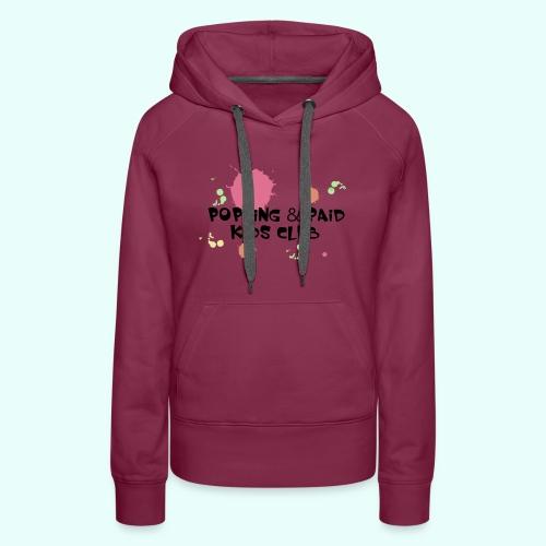 Popping & Paid Kids Club - Women's Premium Hoodie