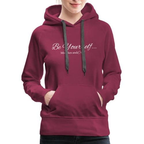 Be Yourself Tee white letters - Women's Premium Hoodie