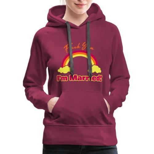 Fuck You I'm Married - MFM Fan Shirt - Women's Premium Hoodie