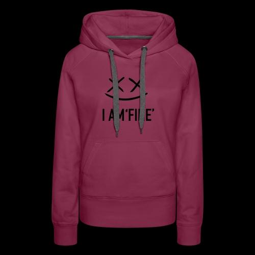 I AM FINE XvX - Women's Premium Hoodie