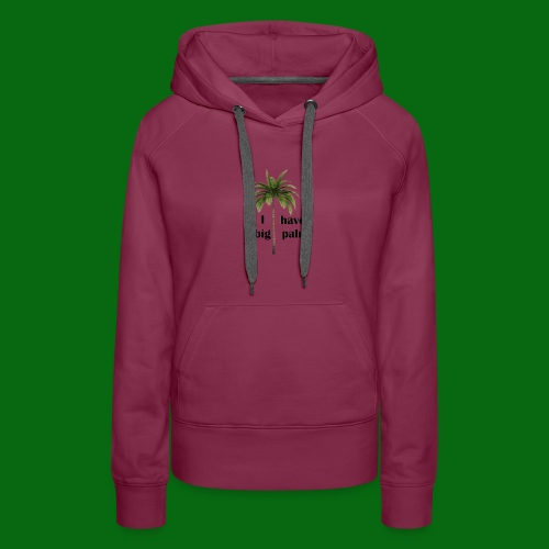 I have a big palm! - Women's Premium Hoodie