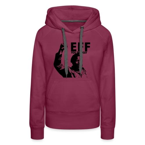 EFF you see kay - Women's Premium Hoodie