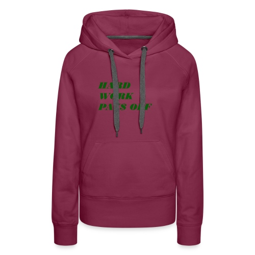 Hard work pays off 2 - Women's Premium Hoodie