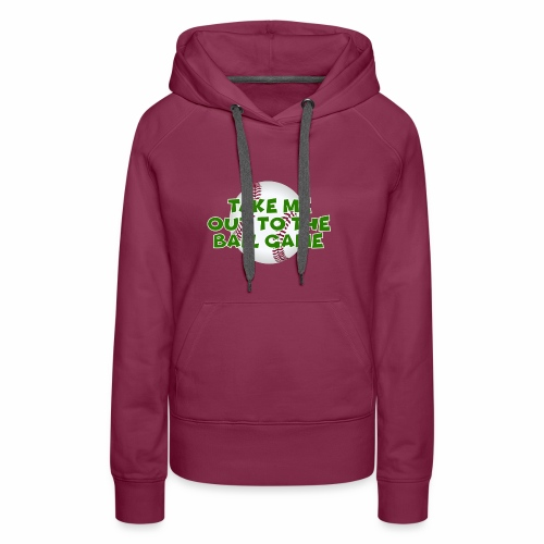 Take me out to the ball game - Women's Premium Hoodie