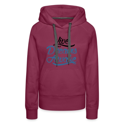 Live Your Dreams Awake! - Script Font Black & Blue - Women's Premium Hoodie