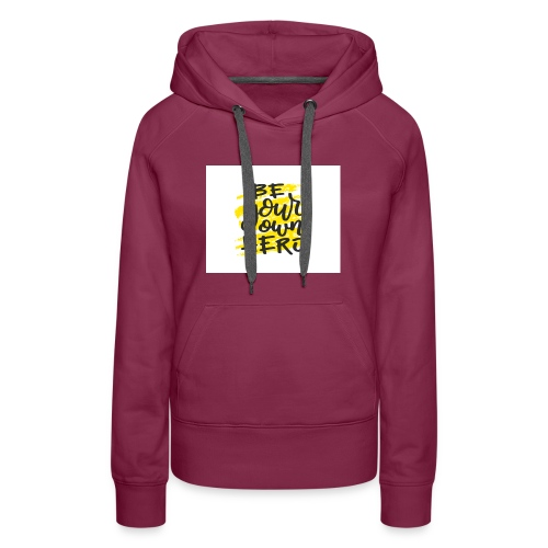 Be your own here. - Women's Premium Hoodie