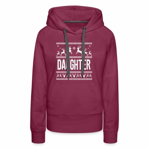 Daughter Ugly Christmas Sweater - Women's Premium Hoodie