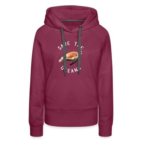 Save the oceans | Save the sea turtles - Women's Premium Hoodie