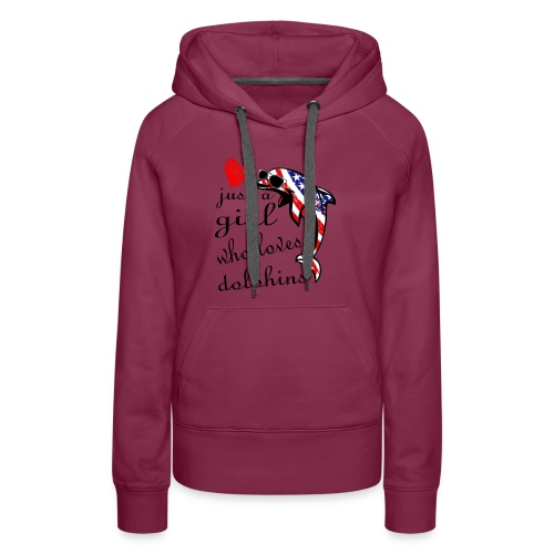 just a girl who loves dolphins - Women's Premium Hoodie