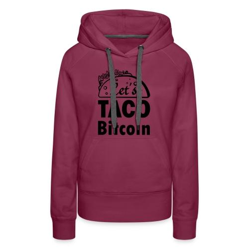 Let's TACO Bitcoin - Women's Premium Hoodie