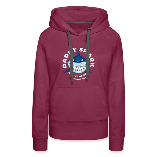 Daddy Shark T-shirt Doo Doo Doo - Father's Day Gif - Women's Premium Hoodie