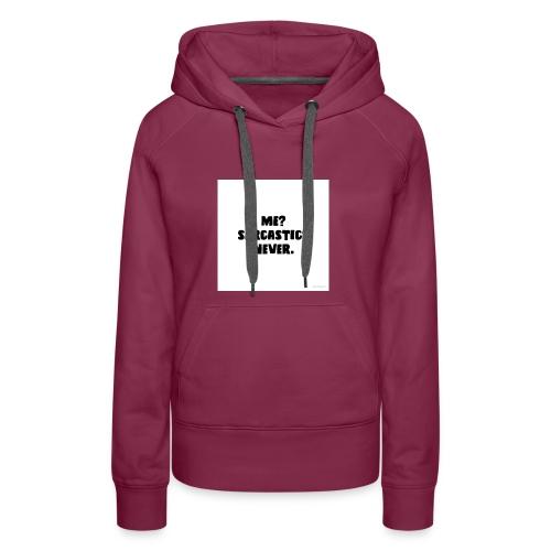 Sarcastic shirt - Women's Premium Hoodie